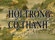 Hãy tóm tắt tác phẩm Hồi trống Cổ Thành của tác giả La Quán Trung.